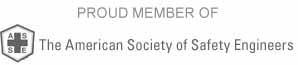 Proud Member of the American Society of Safety Engineers